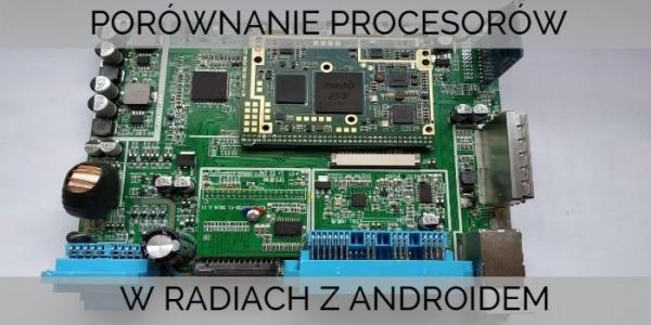 Porównanie procesorów w stacjach multimedialnych z Androidem