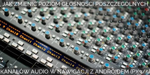 Ustawienia kanałów audio w urządzeniach z Androidem PX30/PX5/PX6