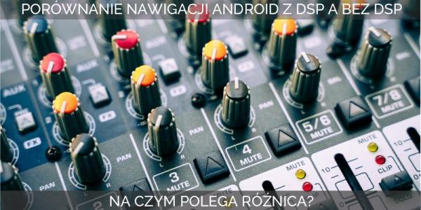 Co daje procesor dźwiękowy DSP w radiu 2 din z Androidem?