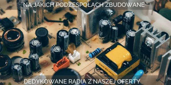 Na jakich podzespołach są zbudowane radia dedykowane z Androidem z oferty marsdev.pl