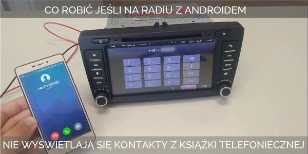 Problem z wyświetlaniem kontaktów w radiach z Androidem