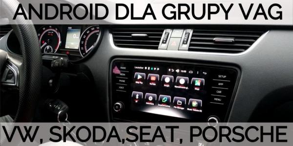 Android dla Passat B8, Golf VII, Octavia III, Superb III oraz wielu innych.